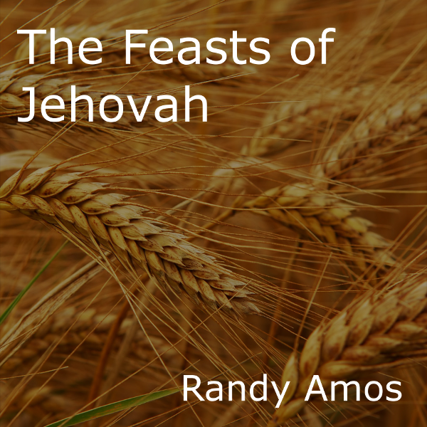 The Feasts of Jehovah